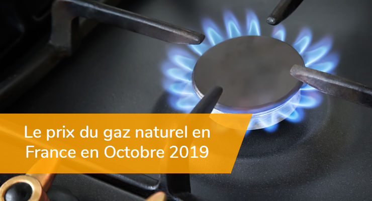 Le prix du gaz naturel en France en Octobre 2019