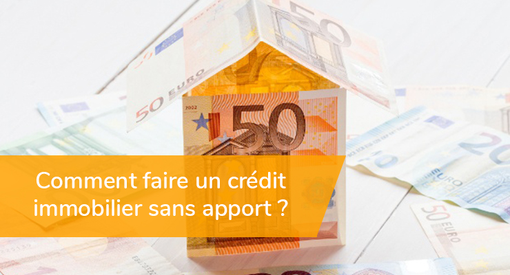 Comment Faire Un Credit Immobilier Sans Apport
